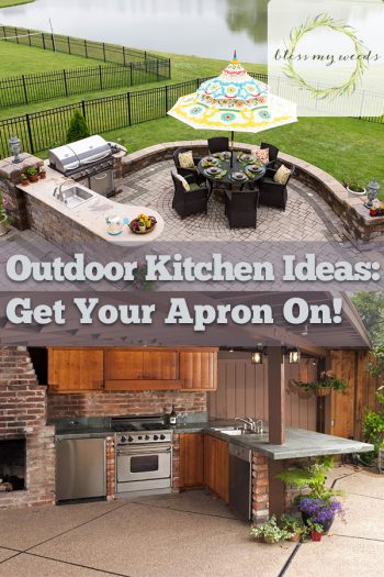 Outdoor Kitchen Ideas: Get Your Apron On! - Bless My Weeds | Outdoor Kitchen Ideas | DIY Outdoor Kitchen | Outdoor Kitchens
