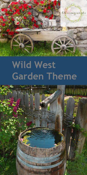 Wild West | Wild West Garden Theme | Wild West Garden Theme Ideas | Wild West Garden Ideas | Wild West Garden Themes | Garden Themes