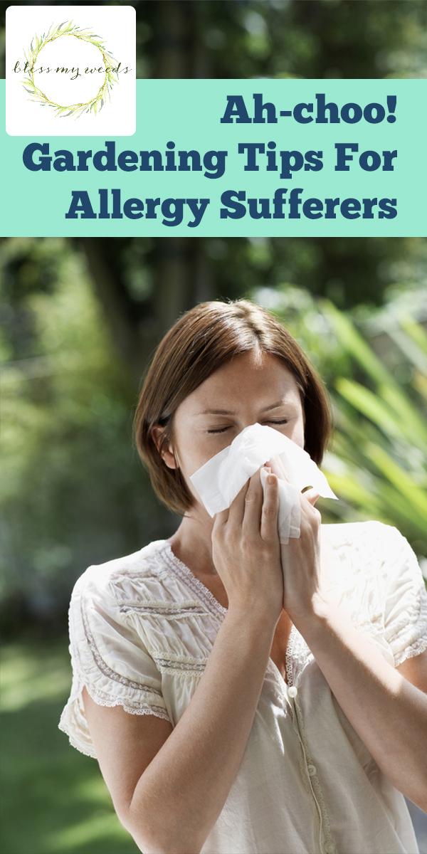gardening tips for allergy sufferers | tips and tricks | allergies | gardening | gardening with allergies | gardening tips | spring gardening | fall gardening | garden