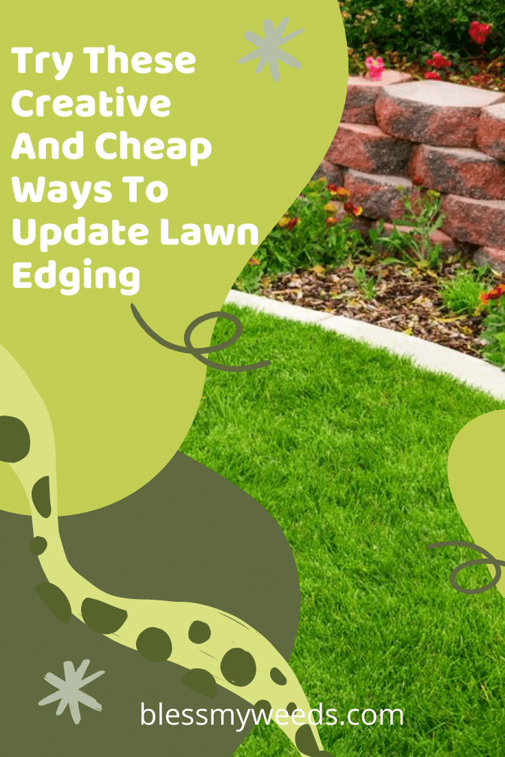 If you don't have lawn edging, you wish you did, and if you do, it's probably time to update it! It IS the 20s now, after all! #blessmyweedsblog #lawnedging #landscapeideas